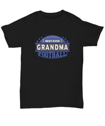 Best Ever Football Grandma Black T-Shirt Gift for Men or Women Fun Novelty Birthday Sport Lover Teacher Supporter Shirt