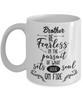Brother Motivational Gift Mug Be Fearless in Pursuit Set Soul on Fire Novelty Coffee Cup
