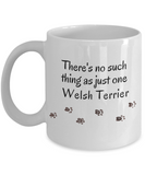 Welsh Terrier Mom Dad Mug  There's No Such Thing as Just One Welsh Terrier Unique Ceramic Dog Coffee Mug Gifts for Animal Lovers