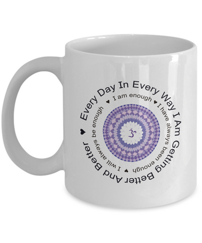 "Image of Mantra Gift Mug for Friend, ""Every Day In Every Way I am Getting Better and Better"" Mantra Gift Mug"