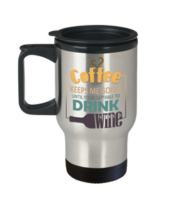 Coffee Keeps Me Going Wine Drinker Addict Travel Mug With Lid Novelty Birthday Christmas Gifts for Men and Women Tea Cup