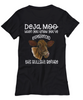 Deja Moo Cow Shirt Gift You've Experienced This Bullshit Before Novelty Tee