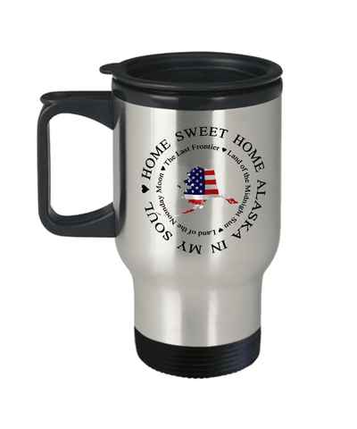 Image of Home Sweet Home Alaska In My Soul USA Gifts for Americans That Love Alaska USA Patriotic Travel Mug