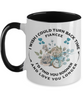 Fiancee Mug Turn Back Time Find You Sooner Love Longer Anniversary Birthday Two-Tone Cup