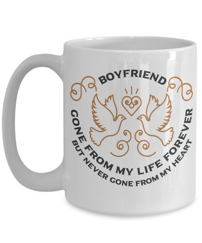Boyfriend Memorial Gift Mug Gone From My Life Always in My Heart Remembrance Memory Cup