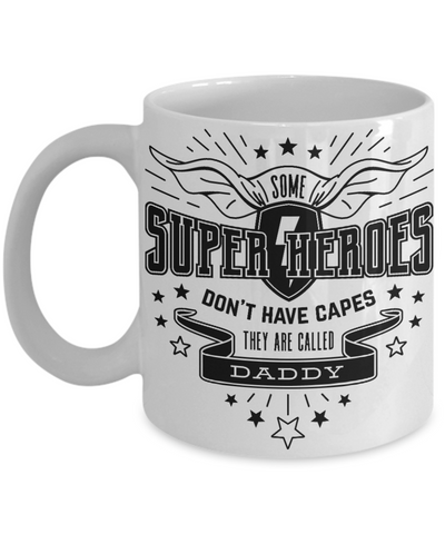 Some Super Heroes Don't Have Capes Daddy Mug Novelty Birthday Father's Day Gifts for Dad