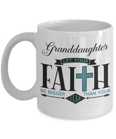 Granddaughter Faith Bigger Than Fear Mug Gift Inspirational Coffee Cup