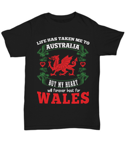 Life Took Me To Australia My Heart Belongs in Wales Black Shirt Gift Welsh Patriotism Novelty T-Shirt