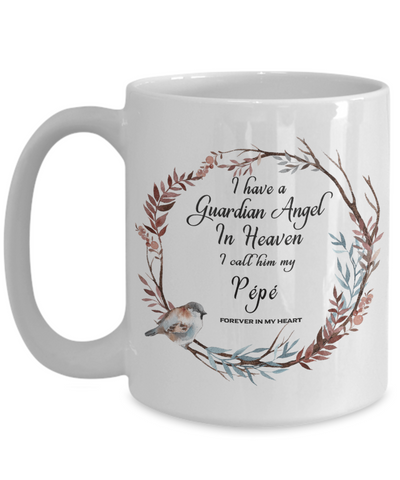 In Remembrance Gift Mug Guardian Angel in Heaven I Call Him My Pépé Memory Coffee Cup