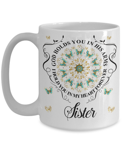 Sister In Loving Memory Mug Memorial Turquoise Butterfly Mandala God Holds You in His Arms Mandala Cup