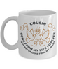 Cousin Memorial Gift Mug Gone From My Life Always in My Heart Remembrance Memory Cup