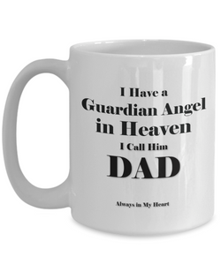 "Guardian Angel Gift Mug, ""Have a Guardian Angel in Heaven Dad gift remembrance mug"