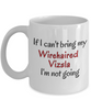 If I Cant Bring My Wirehaired Vizsla Dog Mug Novelty Birthday Gifts Humor Quotes Gifts