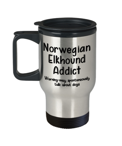 Image of Warning Norwegian Elkhound Dog Addict Insulated Travel Mug With Lid Funny Talk About Dogs Novelty Birthday Gift