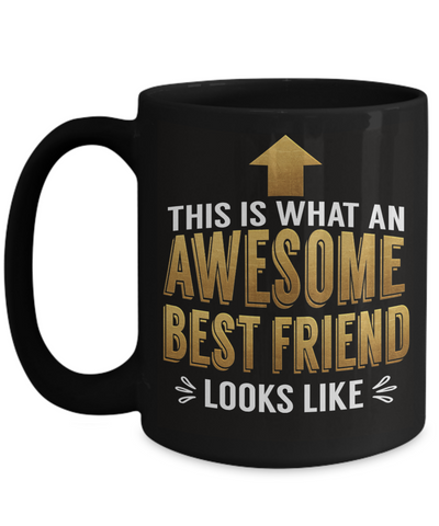 Image of This is What an Awesome Best Friend Looks Like Gift Black Mug Fun Novelty Cup