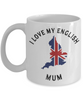 I Love My English Mum Mug Novelty Birthday Gift Ceramic Coffee Cup
