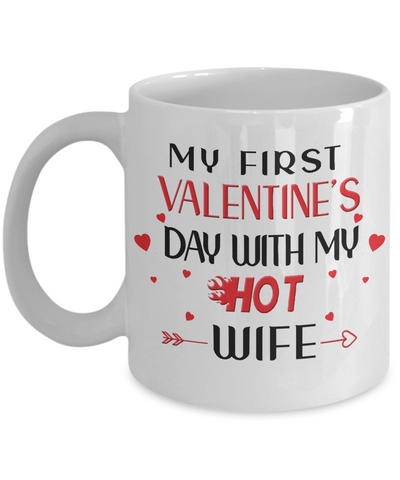 My First Valentine's Day With My Hot Wife Mug Gift for Husband Novelty Coffee Cup