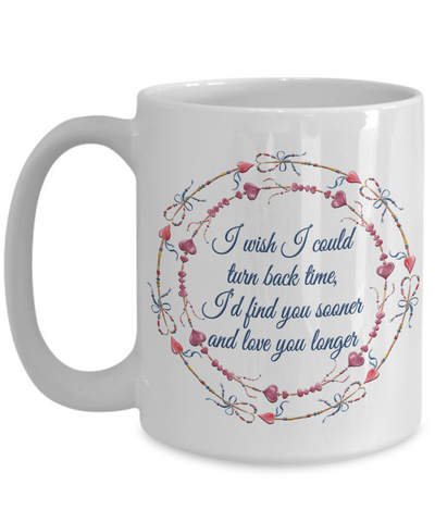 Love You Longer Mug Gift Wish I Could Turn Back Time Novelty Birthday Valentine's Day Surprise Coffee Cup