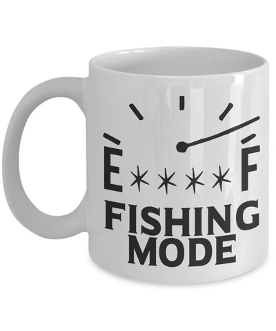 Fishing Mode On Full Meter Gauge  Funny Mug for Fisherman Work Office Ceramic Coffee Cup