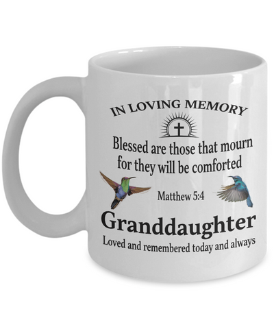 Granddaughter Memorial Matthew 5:4 Blessed Are Those That Mourn Faith Mug For They Will be Comforted Remembrance Bereavement Gift for Support and Strength Coffee Cup
