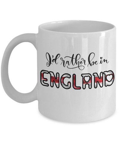 Image of I'd Rather be in England Mug Expat English Gift Novelty Birthday Ceramic Coffee Cup