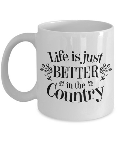 Image of Country Life Gifts Life is Just Better In The Country Ceramic Coffee Mug Gift