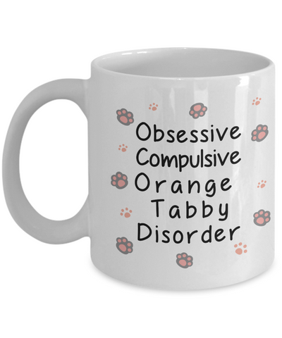 Image of Obsessive Compulsive Orange Tabby Disorder Mug Funny Cat Novelty Humor Quotes Gifts