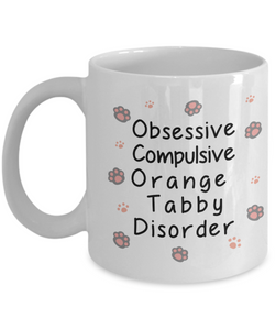Obsessive Compulsive Orange Tabby Disorder Mug Funny Cat Novelty Humor Quotes Gifts