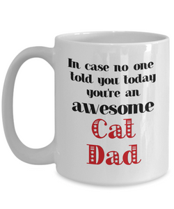 Cat Dad Occupation Mug In Case No One Told You Today You're Awesome Unique Novelty Appreciation Gifts Ceramic Coffee Cup