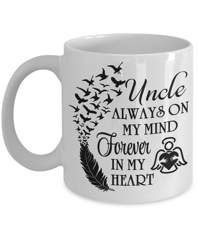 Uncle Always On My Mind Memorial Mug Gift Forever My Heart In Loving Memory