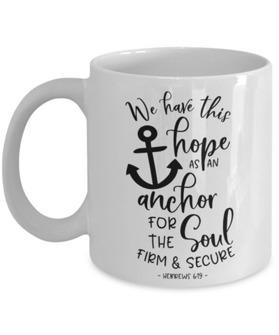 Image of Faith Hebrews 6:19 Bible Verse Mug We Have This Hope as an Anchor For The Soul Christian Novelty Birthday Gifts Best Scripture Verse Quote Gifts Ceramic Coffee Tea Cup