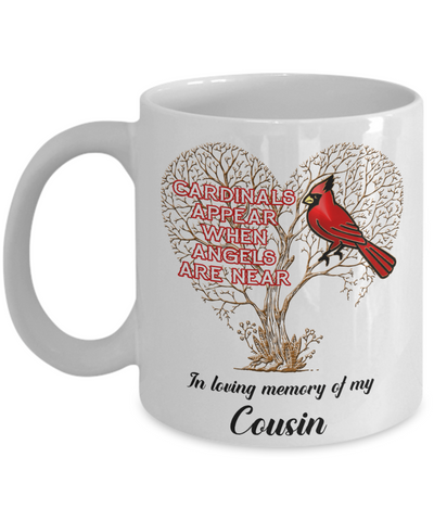 Cousin Cardinal Memorial Coffee Mug Angels Appear Keepsake