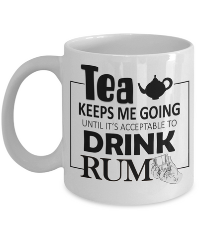 Image of Tea Keeps Me Going Rum Drinker Addict Coffee Mug Novelty Birthday Christmas Gifts for Men and Women Ceramic Tea Cup