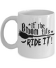 Halloween If Broom Fits Ride It Mug Funny Gift Spooky Haunted Novelty Coffee Cup