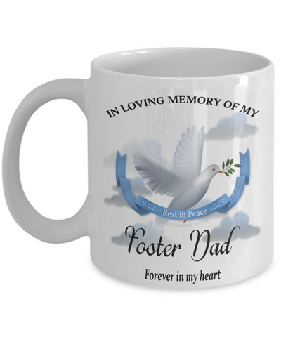 Foster Dad Memorial Remembrance Mug Forever in My Heart In Loving Memory Bereavement Gift for Support and Strength Coffee Cup
