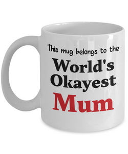 World's Okayest Mum Mug Family Gift Novelty Birthday Thank You Appreciation Ceramic Coffee Cup