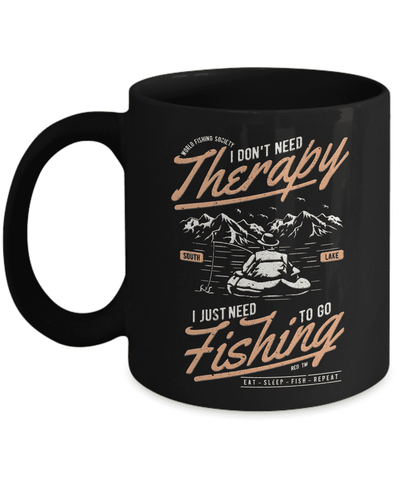 Image of Fishing Therapy, I Don't Need Therapy, Fishing Funny Coffee Mug Gift for Fishing Addicts