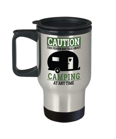 Caution This Person May Talk About Camping Travel Mug Gift Adventure Addict Novelty Cup