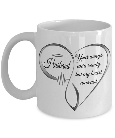 Husband Memorial Heart Mug Your Wings Were Ready My Heart Was Not Keepsake Cup