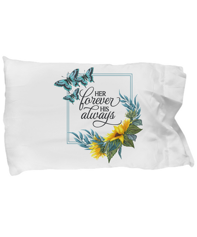 Her Forever His Always Pillowcase Gift Sunflower Butterflies Love Wedding Anniversary Shower Keepsake