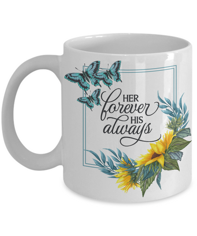 Her Forever His Always Mug Gift Couple in Love Wedding Anniversary Shower Keepsake Novelty Cup
