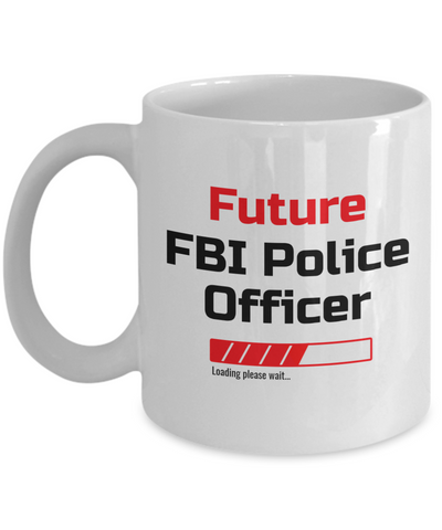 Image of Funny Future FBI Police Officer Loading Please Wait Ceramic Coffee Mug for Men and Women Novelty Birthday Christmas Gift