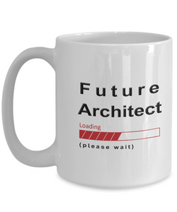 Funny Future Architect Coffee Mug Cup Gifts for Men  and Women