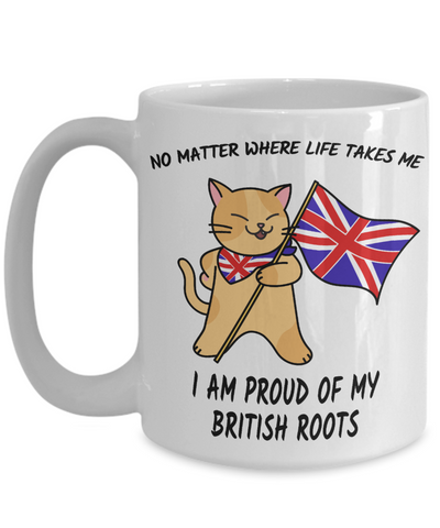 Image of Proud British Roots Cat UK Flag Mug Gift No Matter Where Life Takes Me Novelty Coffee Cup