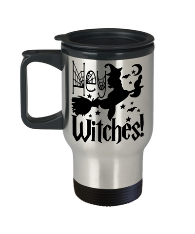 Image of Halloween Hey Witches Travel Mug Funny Gift Spooky Haunted Novelty Cup
