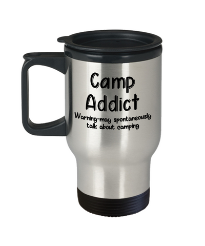 Warning Camp Addict Insulated Travel Mug With Lid Funny Talk About Camping Novelty Birthday Gift Work Coffee Tea Cup