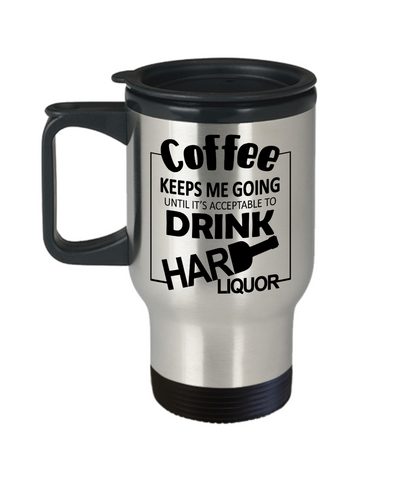 Image of Coffee Keeps Me Going Hard Liquor Drinker Addict Travel Mug With Lid Novelty Birthday Christmas Gifts for Men and Women Tea Cup