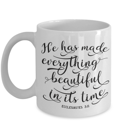 Image of Ecclesiastes 3:11 Faith Gift Mug He Has Made Everything beautiful In Its Time Bible Scripture Verse