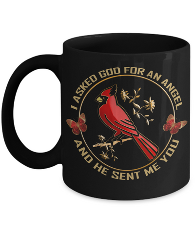 Image of I Asked God for An Angel Cardinal Black Mug Gift He Sent Me You Novelty Coffee Cup