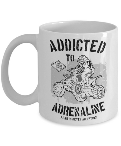 Image of Adrenaline Junkie Addict Gift Fear is Never an Option Cup Fun ATV Unique Coffee Mug Gifts
